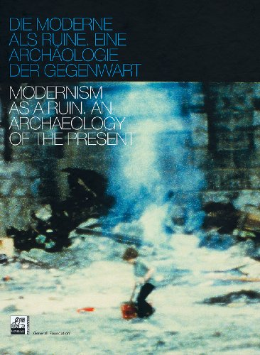 Modernism As A Ruin: An Archaeology of the Present (9783941185821) by Sabeth Buchmann; Philip Ursprung; Juli Carson; Sabine Folie