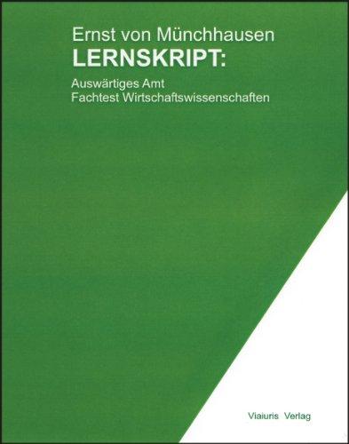 Lernskript: Auswärtiges Amt - Fachtest Wirtschaft: Ernst von Münchhausen
