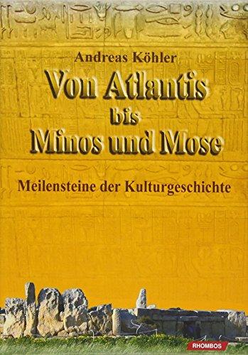 9783941216563: Von Atlantis bis Minos und Mose: Meilensteine der Kulturgeschichte