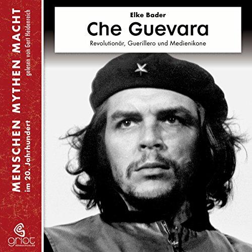9783941234635: Che Guevara: Revolutionär, Guerillero und Medienikone