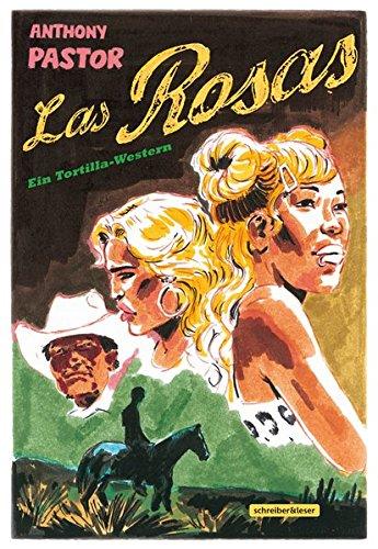 9783941239869: Las Rosas: Ein Tortilla-Western