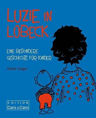 9783941251922: Luzie in Lübeck: Eine besondere Geschichte für Kinder