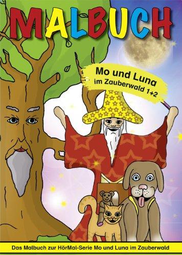 Malbuch - Mo und Luna im Zauberwald 1 + 2: Malbuch zur HörMal-Serie: Christian Hillscheid