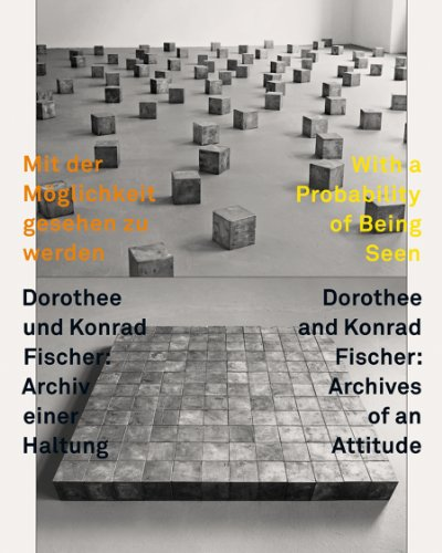 9783941263130: With a Probability of Being Seen: Dorothee & Konrad Fischer, Archives of an Attitude