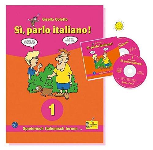 Sì, parlo italiano! Lehr- und Übungsbuch, m. 2 Audio-CDs: Gisella Coletto