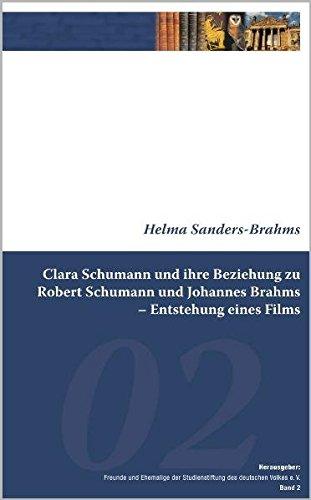 9783941276000: Clara Schumann und ihre Beziehung zu Robert Schumann und Johannes Brahms. Entstehung eines Films