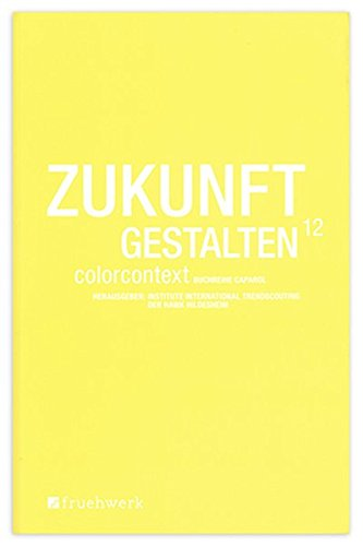 9783941295094: Zukunft Gestalten 12: Colorcontext Caparol-Buchreihe