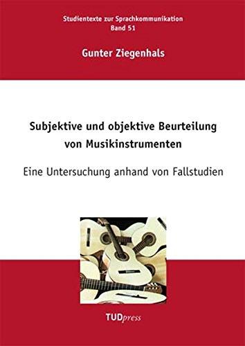 Subjektive und objektive Beurteilung von Musikinstrumenten: Gunter Ziegenhals