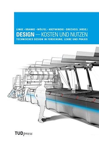 9783941298903: Design - Kosten und Nutzen: Technisches Design in Forschung, Lehre und Praxis