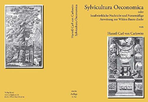 9783941300194: Sylvicultura oeconomica: haußwirthliche Nachricht und Naturmäßige Anweisung zur Wilden Baum-Zucht