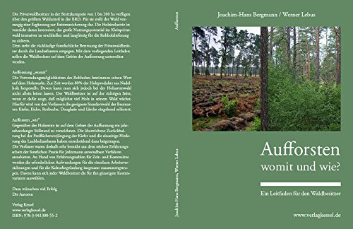 9783941300552: Aufforsten - womit und wie?: Ein Leitfaden für den Waldbesitzer