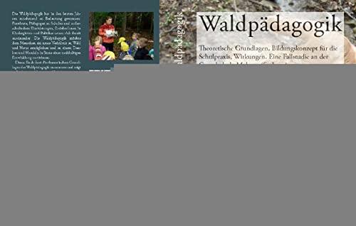 9783941300576: Waldpädagogik: Theoretische Grundlagen, Bildungskonzept für die Schulpraxis, Wirkungen. Eine Fallstudie an der Grundschule Mohorn (Sachsen)