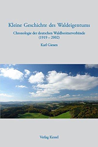 9783941300743: Kleine Geschichte des Waldeigentums: Chronologie der deutschen Waldbesitzerverb�nde (1919 - 2002)