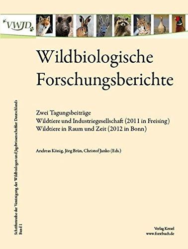 9783941300880: Wildbiologische Forschungsberichte Band 1: Zwei TagungsbeiträgeWildtiere und Industriegesellschaft (2011 in Freising)Wildtiere in Raum und Zeit (2012 in Bonn)