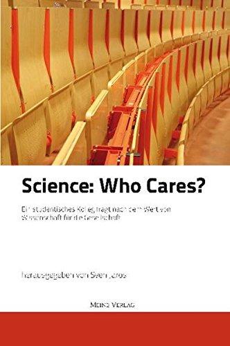 9783941305120: Science: Who cares. Ein studentisches Kolleg fragt nach dem Wert von Wissenschaft f�r die Gesellschaft