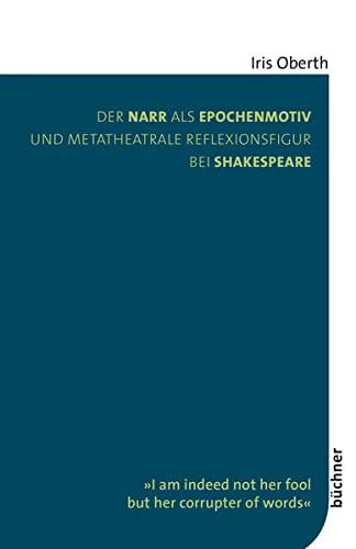 9783941310445: Der Narr als Epochenmotiv und metatheatrale Reflexionsfigur bei Shakespeare: �I am indeed not her fool but her corrupter of words�
