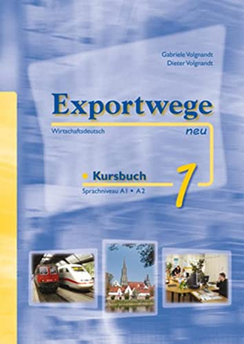 Exportwege Neu: Kursbuch 1 MIT 2 Cds: Dieter Volgnandt, Gabriele