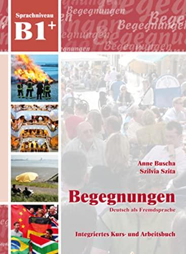 Begegnungen: Deutsch als Fremdsprache, Kurs- und Arbeitsbuch,: Buscha, Anne; Szita,