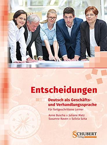 9783941323230: Entscheidungen: Deutsch als Geschäfts- und Verhandlungssprache: Entscheidungen: Deutsch als Geschafts-und Verhandlungssprache