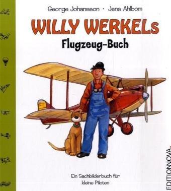 Willy Werkels Flugzeug-Buch: Johansson, George und