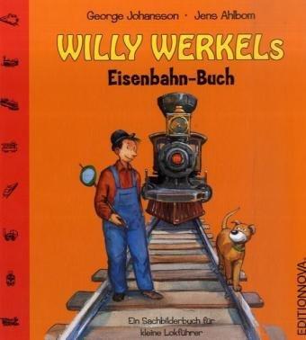 Willy Werkels Eisenbahn-Buch: Johansson, George, Ahlbom,