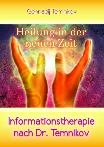 9783941352773: Heilung in der neuen Zeit: Informationstherapie nach Dr. Temnikov