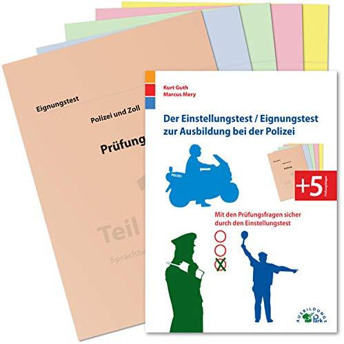 Der Eignungstest / Einstellungstest zur Ausbildung bei der Polizei: Mit den Prüfungsfragen sicher ...