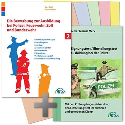 9783941356306: Die Bewerbung und der Eignungstest / Einstellungstest zur Ausbildung bei Polizei, Feuerwehr, Zoll und Bundeswehr