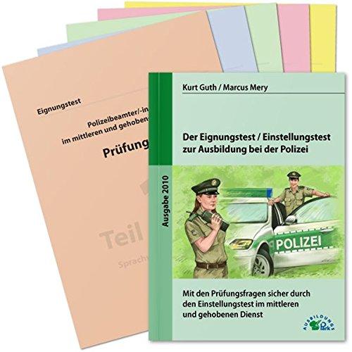 9783941356313: Der Eignungstest / Einstellungstest zur Ausbildung bei der Polizei: Mit den Prüfungsfragen sicher durch den Einstellungstest im mittleren und gehobenen Dienst