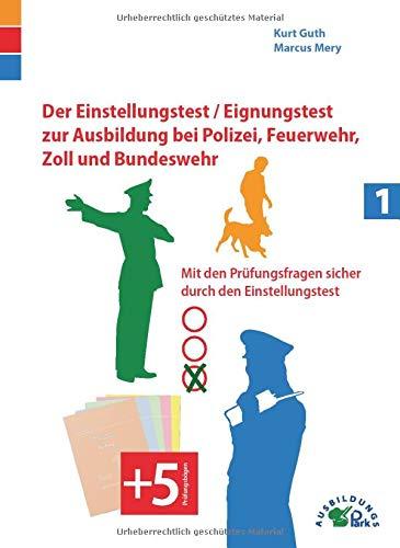 Der Eignungstest/Einstellungstest zur Ausbildung bei Polizei, Feuerwehr,: Kurt Guth; Marcus