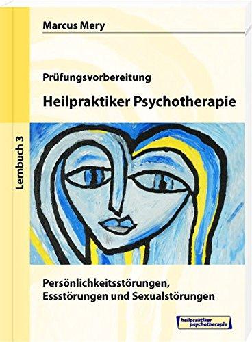 Heilpraktiker Psychotherapie 03: Persönlichkeitsstörungen, Essstörungen und Sexualstörungen