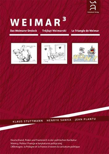 Weimar hoch 3: Das Weimarer Dreieck: Klaus;Plantu;Sawka Stuttmann