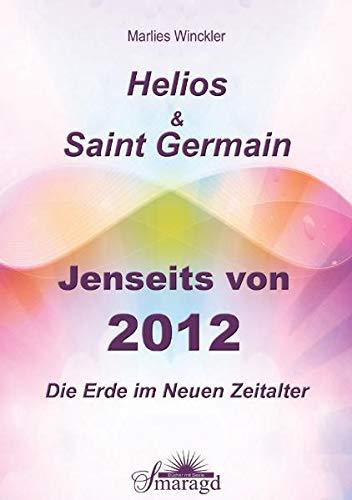 9783941363229: Helios & Saint Germain - Jenseits von 2012