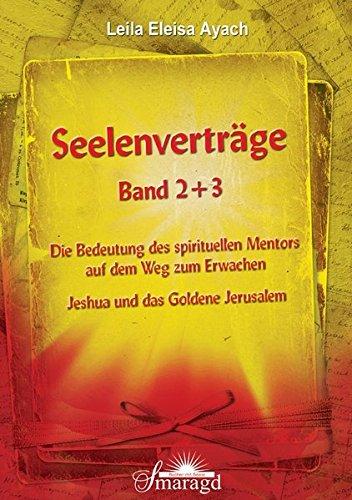 Seelenverträge Band 2 & 3: Die Bedeutung: Leila Eleisa Ayach