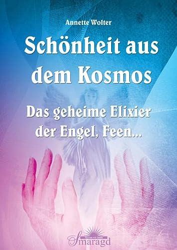 9783941363489: Schönheit aus dem Kosmos - Das geheime Elixier der Engel, Feen...