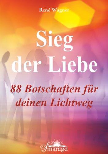 9783941363649: Sieg der Liebe: 88 Botschaften für deinen Lichtweg