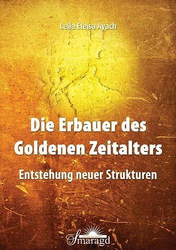 Die Erbauer des Goldenen Zeitalters: Entstehung neuer: Leila Eleisa Ayach