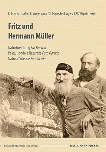 9783941365353: Fritz und Hermann Müller: Naturforschung Für Darwin Pesquisando a Natureza Para Darwin Natural Science For Darwin. Beiträge eines Symposiums des ... Forschungsmuseum Alexander König in Bonn 2010