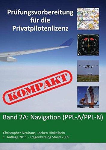 9783941375239: Prüfungsvorbereitung für die Privatpilotenlizenz KOMPAKT: Band 2A: Navigation (PPL-A/PPL-N)