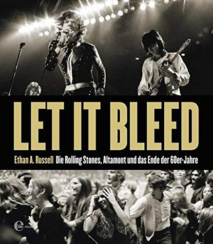 9783941376229: Let It Bleed: Die Rolling Stones, Altamont und das Ende der Sixties