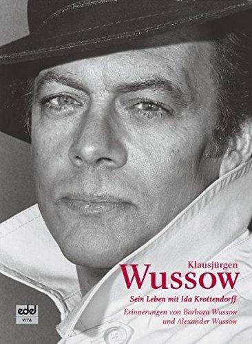 Klausjürgen Wussow : sein Leben mit Ida Krottendorff ; Erinnerungen . (Signiert von Barbara ...