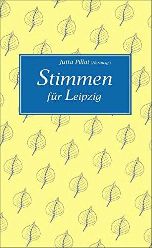 9783941394438: Stimmen für Leipzig: zusammengestellt und herausgegeben von Jutta Pillat, Illustrationen von Christiane Knorr
