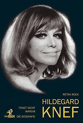 9783941400382: Fragt nicht warum: Hildegard Knef - Die Biografie
