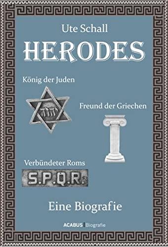 Herodes. König der Juden - Freund der Griechen - Verbündeter Roms: Eine Biografie (Paperback) - Ute Schall