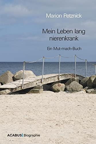 9783941404625: Mein Leben lang nierenkrank: Ein Mut-mach-Buch