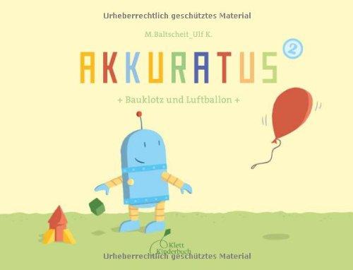 9783941411197: Akkuratus2 Bauklotz und Luftballon