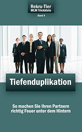 REKRU-TIER MLM Trickkiste Band 4: Tiefenduplikation!: Schlosser, Tobias