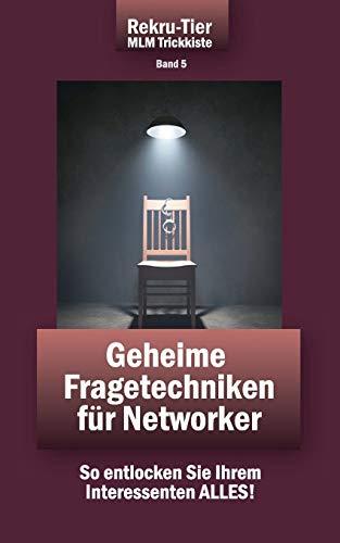 REKRU-TIER MLM Trickkiste Band 5: Geheime Fragetechniken für Networker: Schlosser, Tobias