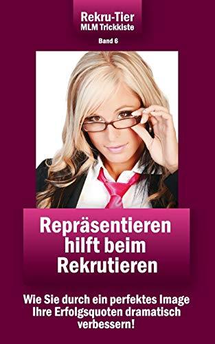 REKRU-TIER MLM Trickkiste Band 6: Repräsentieren hilft beim Rekrutieren: Schlosser, Tobias