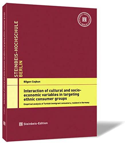 Interaction of cultural and socioeconomic variables in targeting ethnic consumer groups: Empirical ...